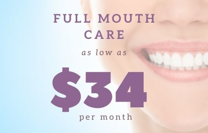 Sincere Smiles Special Full Mouth Care as low as $34 per month